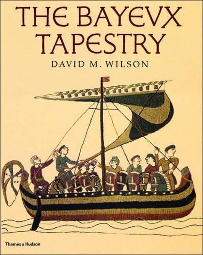 The Bayeux Tapestry por David M. Wilson