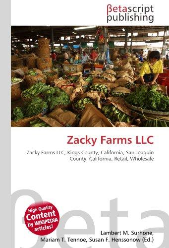 Zacky Farms LLC: Zacky Farms LLC, Kings County, California, San Joaquin County, California, Retail, Wholesale