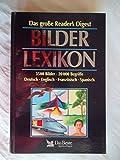 Das große Reader's Digest Bilderlexikon - (3500 Bilder - 20000 Begriffe - Deutsch - Englisch - Französisch - Spanisch) (Livre en allemand)