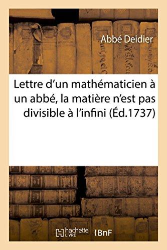 Lettre d'un mathématicien à un abbé, où on fait voir que la matière n'est pas divisible à l'infini