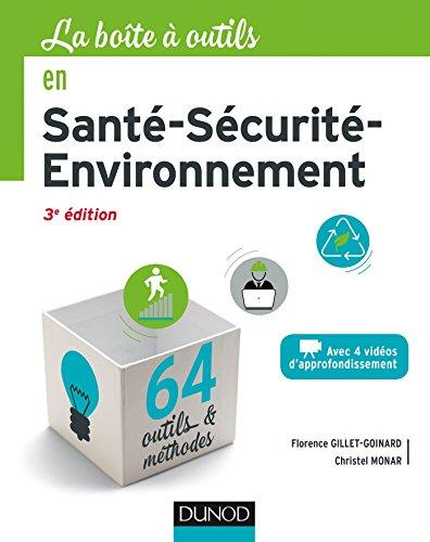 La boîte à outils en Santé-Sécurité-Environnement - 3e éd. - 64 outils et méthodes par Florence Gillet-Goinard