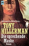 Die sprechende Maske. Roman - Tony Hillerman
