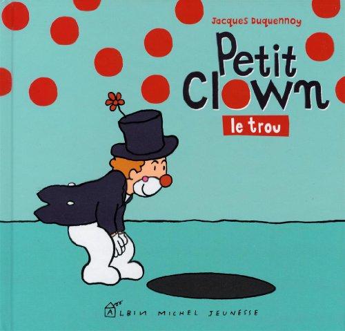Petit Clown, le trou