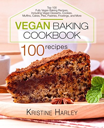 Vegan Baking Cookbook: Top 100 F...
