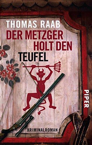 Der Metzger holt den Teufel: Kriminalroman (Metzger-Krimis, Band 4)