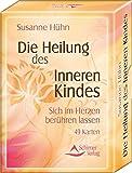 Die Heilung des Inneren Kindes: Kartenset - Susanne Hühn