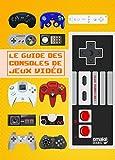 Le guide des consoles de jeux vidéo