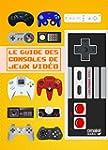 Le guide des consoles de jeux vid�o