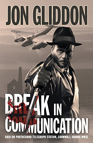 Break in Communication: Raid on Porthcurno Telegraph Station, Cornwall during WWII (English Edition) -