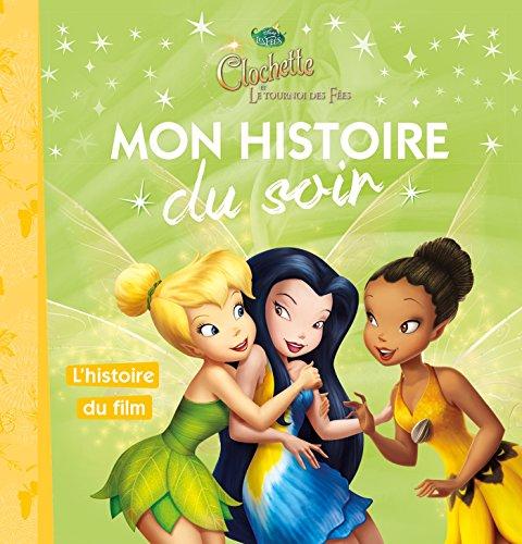 FÉE CLOCHETTE - Mon Histoire du Soir - Le tournoi des fées, L'histoire du film