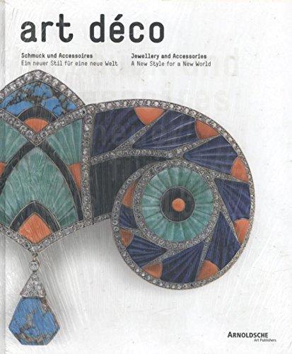 Art Déco Schmuck und Accessoires: Ein neuer Stil für eine neue Welt: New Style for a New World (Art Deco Stil Modeschmuck)