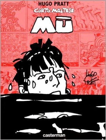 Corto Maltese : Mû de Hugo Pratt ( 1989 )