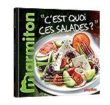 Telecharger Livres Recettes C est quoi ces salades Le meilleur de Marmiton (PDF,EPUB,MOBI) gratuits en Francaise
