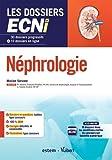 Néphrologie - 30 dossiers progressifs et 10 dossiers en ligne - Les dossiers ECNi