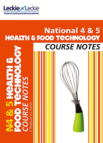 National 4/5 Health and Food Technology Course Notes (Course Notes for SQA Exams)