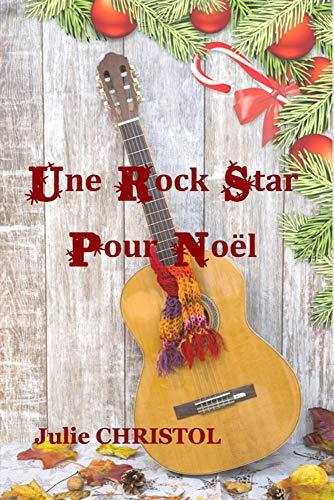 Une Rock Star Pour Noël par Julie Christol