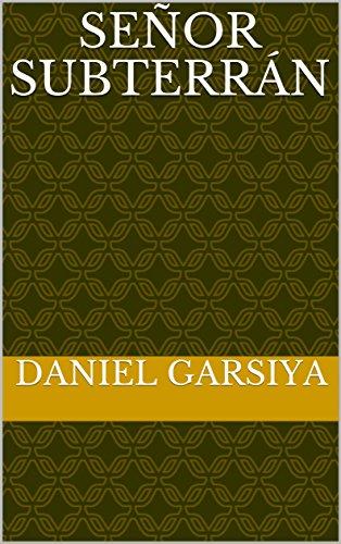 Señor subterrán por Daniel Garsiya