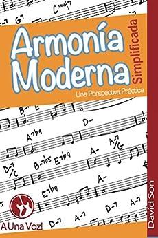 Armonía Moderna Simplificada: Una perspectiva práctica de [Son, David]