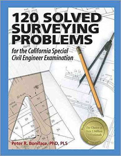 [(120 Solved Surveying Problems for the California Special Civil Engineer Examination)] [By (author) Peter R Boniface] published on (November, 2004)