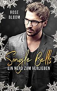 Single Bells: Ein Nerd zum Verlieben