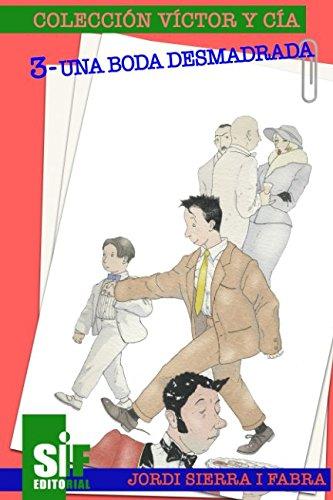 Una boda desmadrada (Los libros de Víctor y Cía) por Jordi Sierra i Fabra