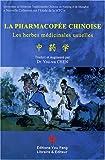 La pharmacopée chinoise - Les herbes médicinales usuelles