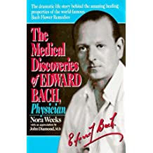 The Medical Discoveries of Edward Bach, Physician by Nora Weeks (1994-02-02)