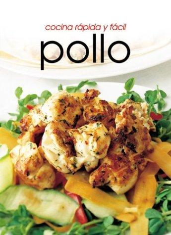 Pollo: Cocina Rapida Y Facil by Aurora Giribaldi (2003-06-06)
