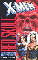 X-Men/Red Skull: The Chaos Engine Trilogy, Book 3 (X-Men: Chaos Engine Trilogy) by Steven A. Roman (2003-10-28)