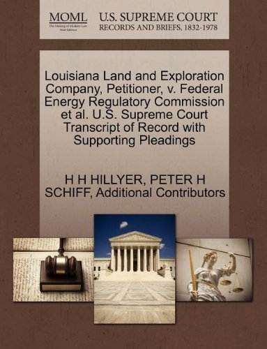 Louisiana Land and Exploration Company, Petitioner, v. Federal Energy Regulatory Commission et al. U.S. Supreme Court Transcript of Record with Supporting Pleadings