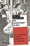 Die 'Judenfrage' im Bild: Der Antisemitismus in nationalsozialistischen Fotoreportagen (Studien zur Gewaltgeschichte des 20. Jahrhunderts)