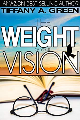 """The Weight of Your Vision: """"An Inside Look at What Your Next Level Truly Intel's"""" (English Edition)"""