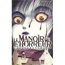 Le Manoir de l'horreur, tome 1