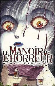 Le Manoir de l'Horreur Edition simple Tome 1