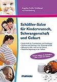 Schüßler-Salze für Kinderwunsch, Schwangerschaft und Geburt: Sanfte Unterstützung für Fruchtbarkeit und Empfängnis. Stärkung und Heilung in der ... ... Geburt. Nützliche Begleitung in der Stillzeit