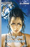 Sohane l'insoumise | Simard, Eric (1962-....). Auteur