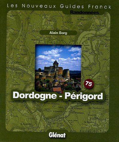 Dordogne Périgord : Fonds de cartes au 1/25 000 et au 1/50 000 par Alain Borg