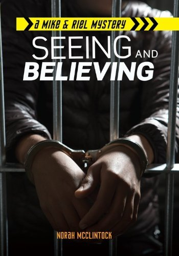 Seeing and Believing (Mike & Riel Mysteries) by Norah McClintock (2014-01-01)