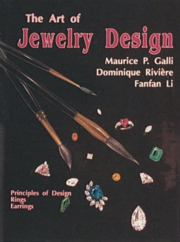 The Art of Jewelry Design: Principles of Design, Rings and Earrings