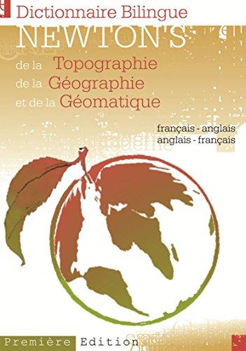newtons-dictionnaire-bilingue-de-la-topographie-de-la-geographie-et-de-la-geomatique-francais-anglai
