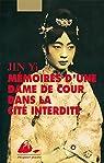 Mémoires d'une dame de cour dans la Cité Interdite par Rong Er