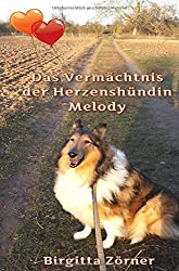 Das Vermächtnis der Herzenshündin Melody