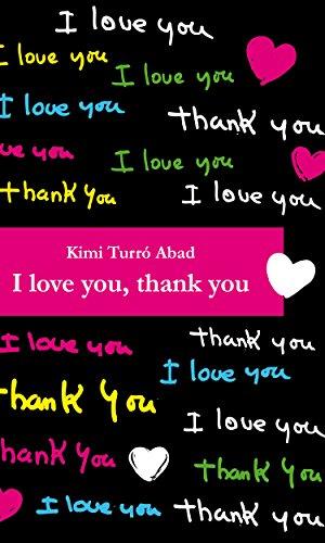I Love You Thank You English Edition Ebook Kimi Turró Abad