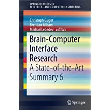 Brain-Computer Interface Research: A State-of-the-Art Summary 6