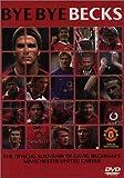 Manchester United Fc - David Beckham: Bye Bye Becks [UK Import]