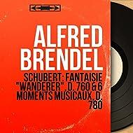 """Schubert: Fantaisie """"Wanderer"""", D. 760 & 6 Moments musicaux, D. 780 (Mono Version)"""