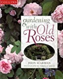 Cover of: Gardening With Old Roses | John Scarman