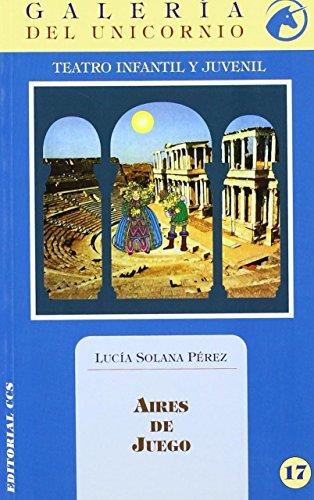 Aires de juego (Galería del unicornio) de Lucía Solana Pérez (Versión íntegra, 15 ene 2004) Tapa blanda