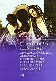 El arte de la identidad: Aproximación crítica al Jibarismo puertorriqueño en la literatura, la música y obras de arte (Monográfica Humanidades / Antropología)