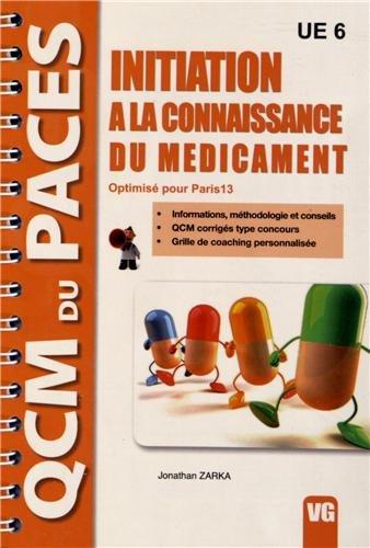 Initiation à la connaissance du médicament UE 6 : Optimisé pour Paris 13 par Jonathan Zarka